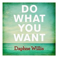 Daphne Willis - Do What You Want.mp3
