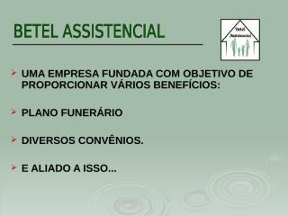 betelassistencialatual-100309022857-phpapp02.ppt