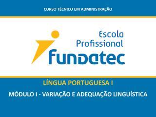 SLIDES MÓDULO I - Variação e Adequação.pdf